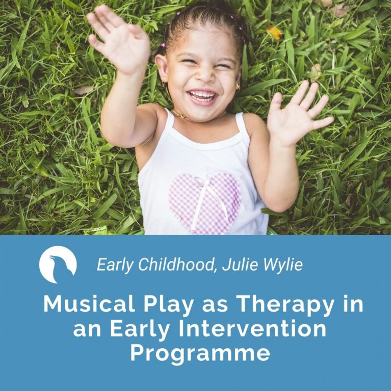 Musical Play as Therapy in an Early Intervention Programme (Julie Wylie & Susan Foster-Cohen)
