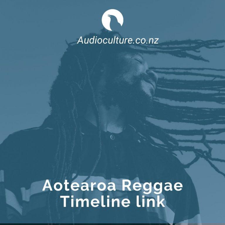 Aotearoa Reggae Timeline (Audioculture)