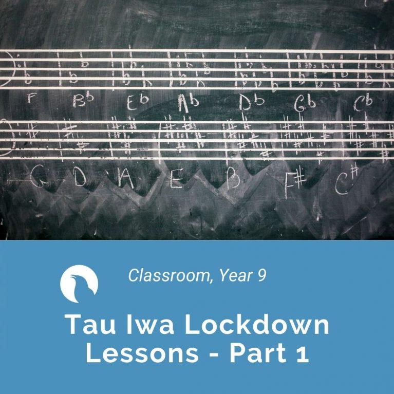 Tau Iwa Year 9 Lockdown Lessons 2020 – Part 1