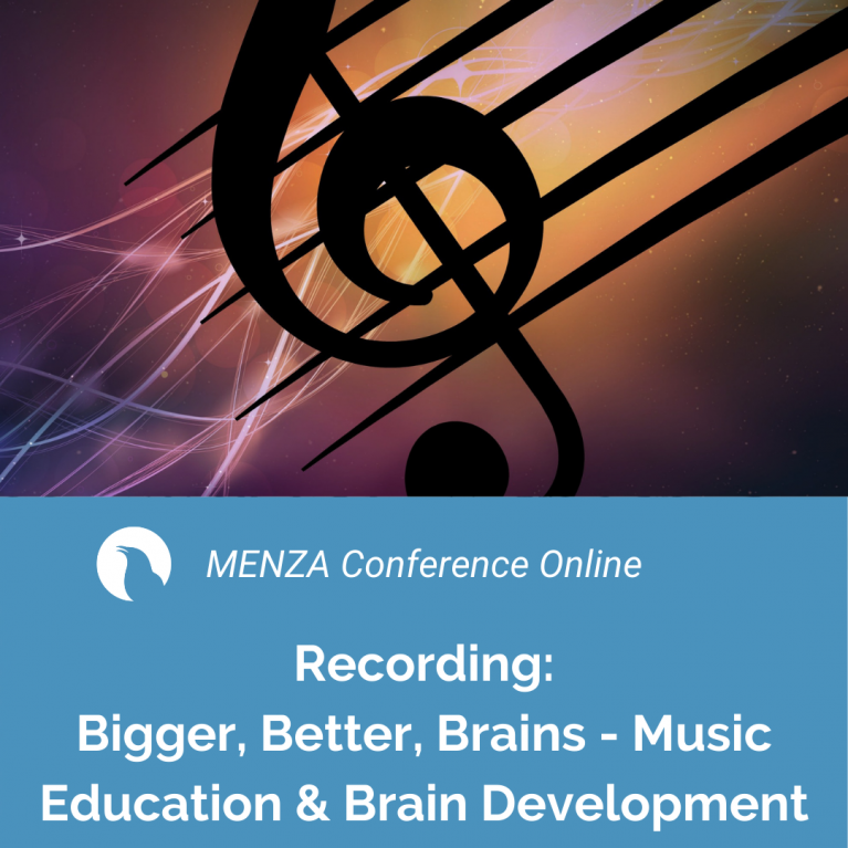 MENZA Conference Online: Bigger, Better, Brains – Music Education and Brain Development