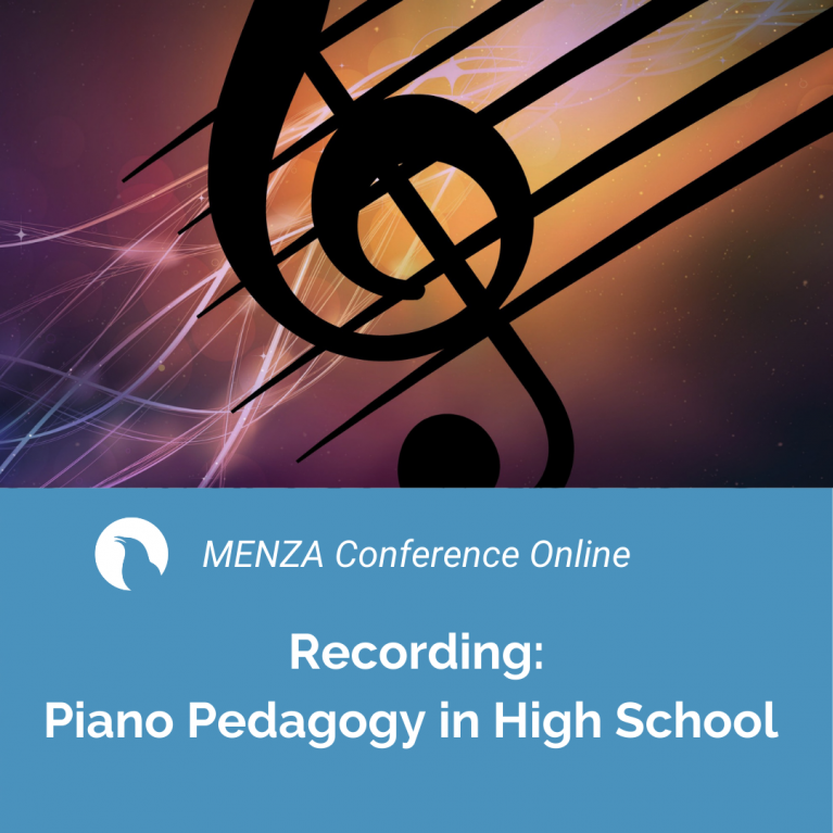 MENZA Conference Online – Piano Pedagogy in High School